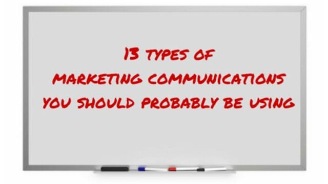 13 types of marketing communications you should probably be using